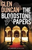 The Bloodstone Papers by Glen Duncan front cover