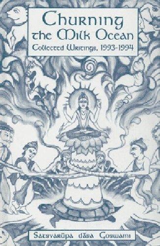 Churning the Milk Ocean: Collected Writings, 1993-1994 Satsvarupa Dasa Goswami