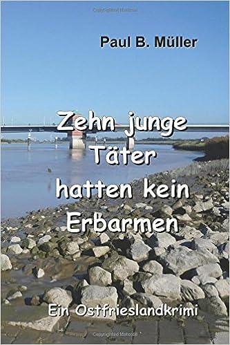 Book Zehn junge Täter hatten kein Erbarmen: Ein Ostfrieslandkrimi