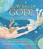 How Big Is God?, Lisa Tawn Bergren, 0061131741