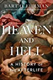 Heaven and Hell: A History of the Afterlife