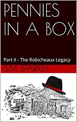 PENNIES IN A BOX: Part II - The Dog Case (The Robicheaux Legacy Book 2)