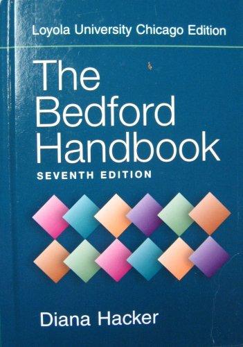 The Bedford Handbook, Seventh Edition, Loyola University Chicago Edition