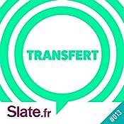 Une histoire d'injustice et de colère (Transfert 13) |  slate.fr