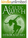 A Celtic Witch (A Modern Witch Series: Book 6)