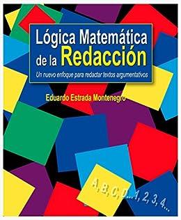Amazoncom Lógica Matemática De La Redacción Un Nuevo Enfoque Para