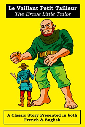 Le Vaillant petit tailleur - The Brave Little Tailor (A Classic story Presented in both French & English  Book 5)