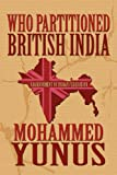 Who Partitioned British Indi, Mohammed Yunus, 1462656676