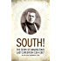 SOUTH! (Illustrated): THE STORY OF SHACKLETON'S LAST EXPEDITION 1914-1917 (English Edition)