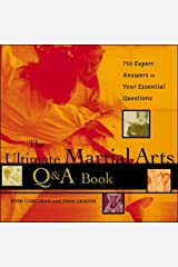 The Ultimate Martial Arts Q&A Book: 750 Expert Answers to Your Essential Questions Paperback