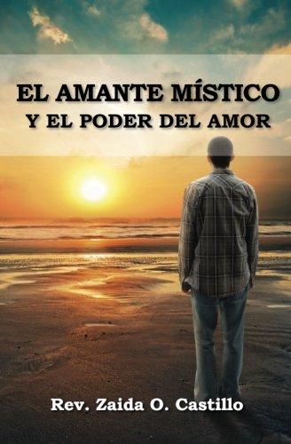 El Amante Místico Y El Poder Del Amor (Spanish Edition) Text fb2 book