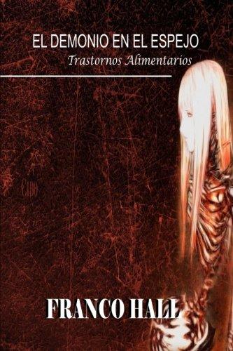 El Demonio del Espejo: Trastornos Alimentarios