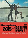 Senseless Acts of Beauty, George McKay, 1859840280
