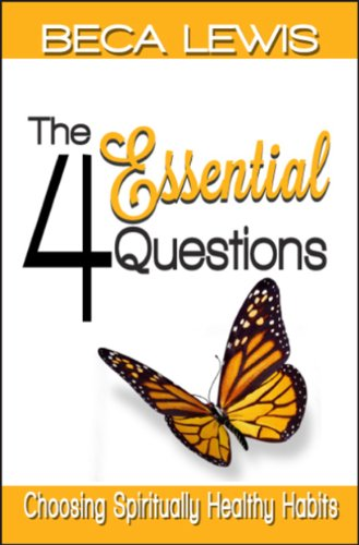 Book: The Four Essential Questions - Choosing Spiritually Healthy Habits (The Shift Series) by Beca Lewis