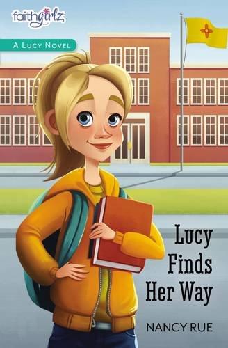 Lucy Finds Her Way (Faithgirlz / A Lucy Novel)