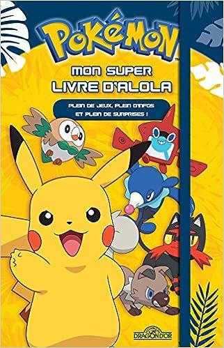 8d1276b6167eb Amazon.fr - Pokémon - Mon super livre d'Alola - The Pokémon Company - Livres