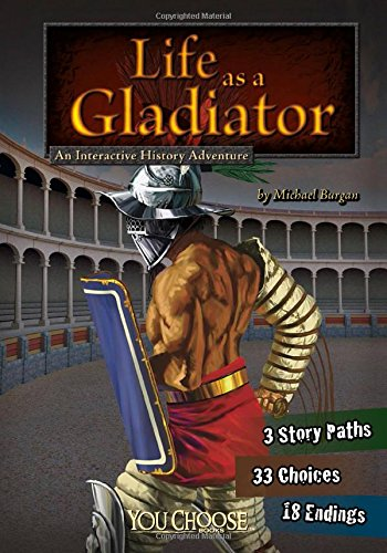 Life as a Gladiator: An Interactive History Adventure (You Choose: Warriors) [Michael Burgan] (Tapa Blanda)