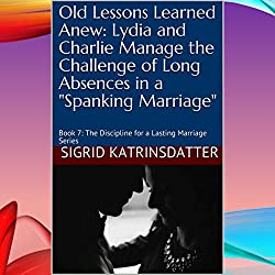 Old Lessons Learned Anew: Lydia and Charlie Manage the Challenge of Long Absences in a