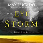 In the Eye of the Storm | Max Lucado
