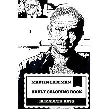 Martin Freeman Adult Coloring Book: Dr. John Watson from Sherlock and Bilbo from Hobbit, The Office and Fargo Star Inspired Adult Coloring Book