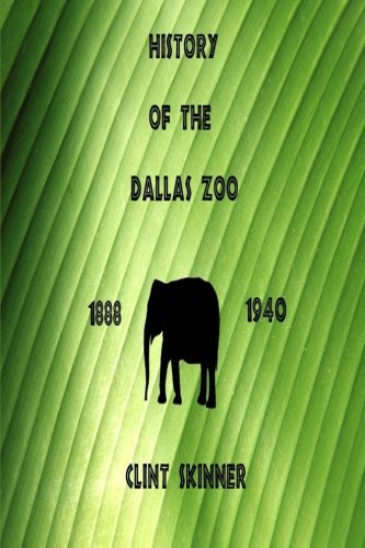History of the Dallas Zoo : 1888 - 1940