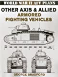Other Axis and Allied Armored Fighting Vehicles: World War II AFV Plans (World War II Afv Plans)