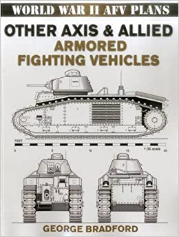 Book Other Axis and Allied Armored Fighting Vehicles: World War II AFV Plans (World War II Afv Plans)