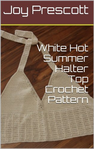 White Hot Summer Halter Top Crochet Pattern (Crochet Halter Pattern)
