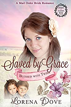 Saved by Grace: An Inspirational Historical Western Romance by [Dove, Lorena, Book Club, Sweet Clean]