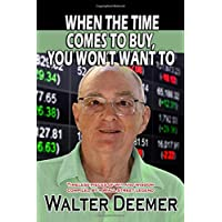 When The Time Comes To Buy, You Won't Want To: Timeless pieces of wit and wisdom compiled by a Wall Street legend