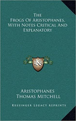 Book The Frogs Of Aristophanes, With Notes Critical And Explanatory