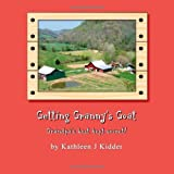 Getting Granny's Goat, Kathleen Kidder, 1492848379