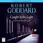 Caught in the Light   Robert Goddard