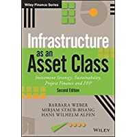 Infrastructure as an Asset Class: Investment Strategy, Sustainability, Project Finance and PPP