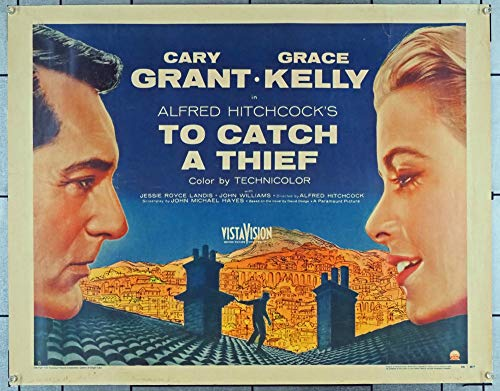(To Catch A Thief (1955) Original Half Sheet Poster (22x28) Rolled Fine Plus Condition CARY GRANT GRACE KELLY JESSIE ROYCE LANDIS JOHN WILLIAMS BRIGETTE AUBER Film Directed by ALFRED HITCHCOCK)