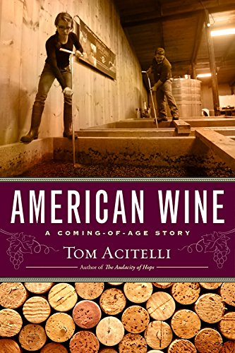 American Wine: A Coming-of-Age - Almaden Wine