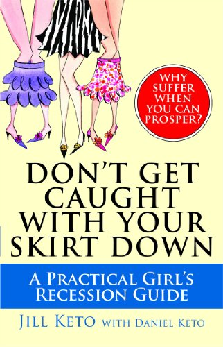 Don't Get Caught with Your Skirt Down: A Practical Girl's Recession Guide