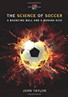 The Science Of Soccer (Worlds Of Wonder Science