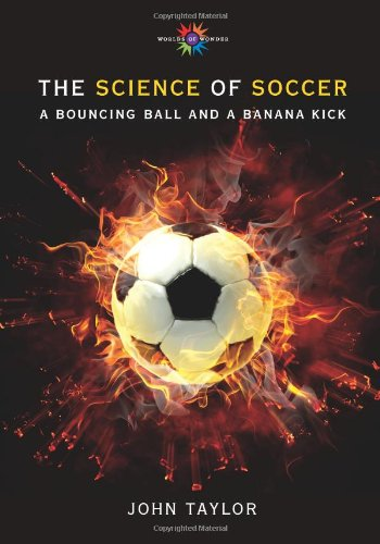 Download The Science of Soccer: A Bouncing Ball and a Banana Kick (Barbara Guth Worlds of Wonder Science Series for Young Readers) ebook