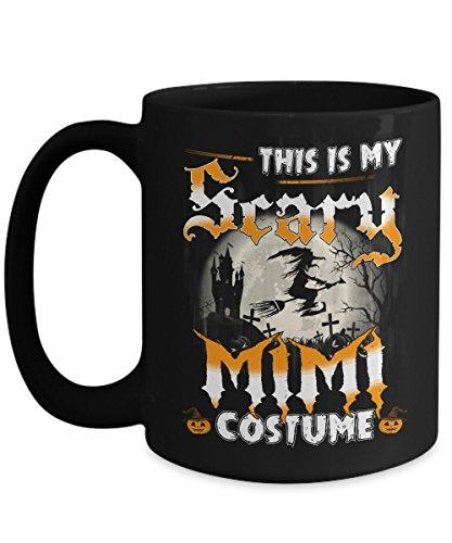 Halloween Mimi Mugs Coffee, Best Gift Halloween Day - This is my Scary Mimi Costume Coffee Mug ()