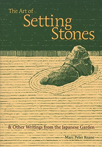 Download The Art of Setting Stones: And Other Writings from the Japanese Garden pdf epub