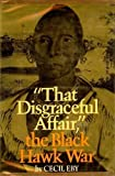 """That Disgraceful Affair,"" the Black Hawk War, Cecil D. Eby, 0393054845"
