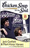 Chicken Soup for the Soul: Moms and Sons, Jack L. Canfield and Mark Victor Hansen, 1935096168