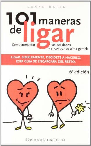 101 Maneras De Ligar (Spanish Edition)