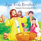 Jesus Feeds Everybody!, Young-Jin Choi, 0819839876