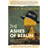 The Ashes of Berlin: The Divided City (A Gregor Reinhardt Novel)