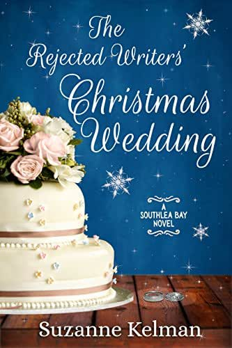 The Rejected Writers' Christmas Wedding (Southlea Bay Book 3)