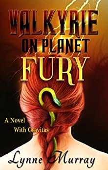 Valkyrie on Planet Fury: A Novel With Gravitas (The Gravitas Series - Sybil of Valkyrie Book 2) by [Murray, Lynne]