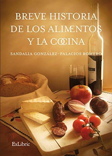 Breve historia de los alimentos y la cocina de Sandalia González-Palacios Romero