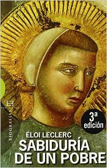 Book Sabiduria de un pobre/ Knowledge of the Poor (Biografias/ Biographies) (Spanish Edition) by Eloi Leclerc (2007-01-15)
